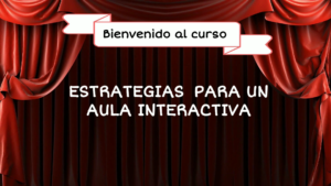 Curso de estrategias para un aula interactiva